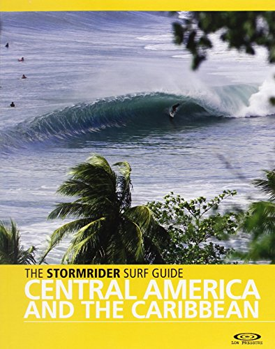 The Stormrider Surf Guide Central America and The Caribbean par Antony Colas
