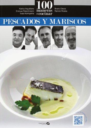100 Maneras De Cocinar. Pescados Y Mariscos