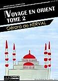 Voyage en Orient, Tome 2...