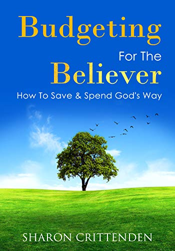 Budgeting for the Believer: How to Save and Spend God's Way (English Edition)