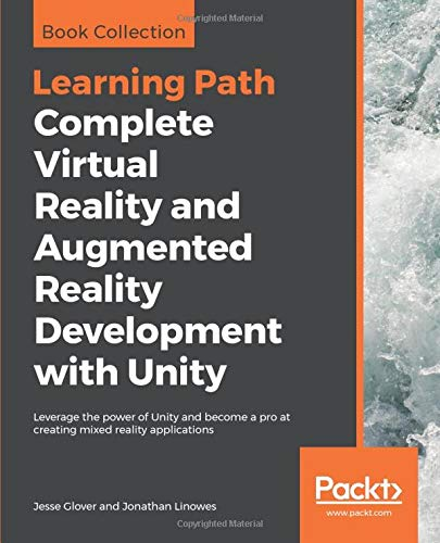 lity and Augmented Reality Development with Unity: Leverage the power of Unity and become a pro at creating mixed reality applications ()