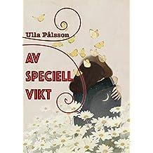 Av speciell vikt (Swedish Edition)