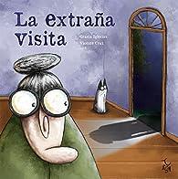 La extraña visita par  Gracia Iglesias Lodares