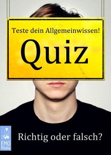 Quiz: Teste dein Allgemeinwissen! Richtig oder falsch? Quizfragen zum Anklicken (German Edition)