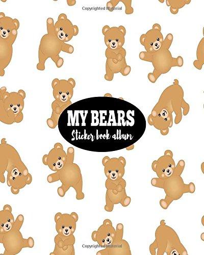 My Bears Sticker Book Album: Blank Sticker Book Sticker Journal8x10 100 Pages: Volume 11