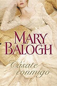 Cásate conmigo par Mary Balogh