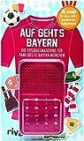 Auf geht's Bayern – die Fußballmaschine für Fans des FC Bayern München