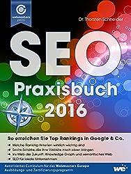SEO-Praxisbuch 2016: So erreichen Sie Top Rankings in Google & Co.