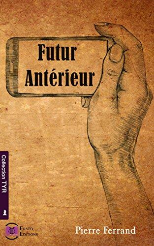 Futur Antérieur (Collection Tyr) par Pierre Ferrand
