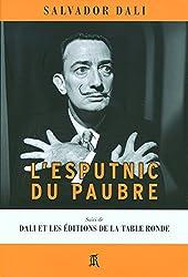 L'Esputnic du paubre/Dali et les Editions de la Table Ronde