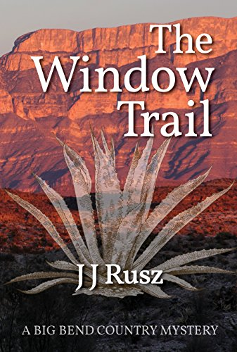 The Window Trail (A Big Bend Country Mystery Book 1) (English Edition)