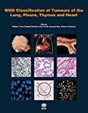 WHO classification of tumours of the lung, plura, thymus and heart (World Health Organization Classification of Tumours)
