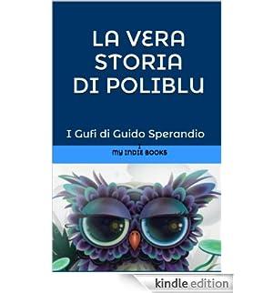 La vera storia di PoliBlu (la medusa-fatina o fatina-medusa dai grandi occhi azzurri) [Edizione Kindle]