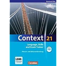 Context 21 - Rheinland-Pfalz: Language, Skills and Exam Trainer: Klausur- und Abiturvorbereitung. Workbook mit CD-Extra. CD-Extra mit Hörtexten und Vocab Sheets