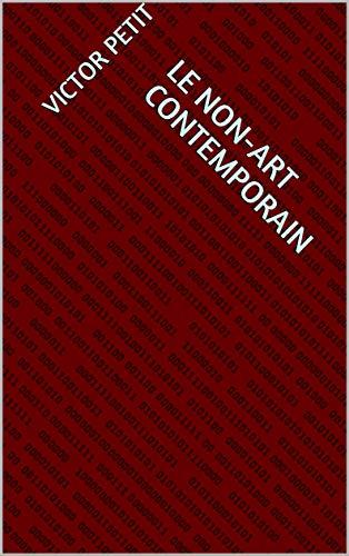Couverture du livre LE NON-ART CONTEMPORAIN