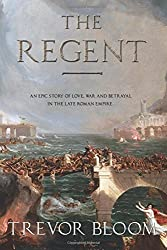 The Regent: An epic story of love, war and betrayal in the late Roman empire