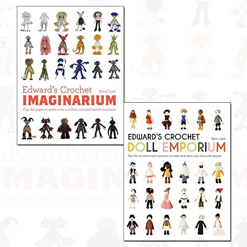 edward's crochet imaginarium and doll emporium 2 books collection set by kerry lord - flip the pages to make over a million mix-and-match creatures, flip the mix-and-match patterns to make and dress your favourite people