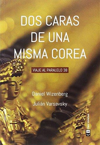 Dos caras de una misma Corea: Viaje al paralelo 38 (Misceláneos) por Daniel Wizenberg (argentino)