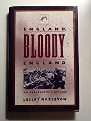 England, Bloody England: An Expatriate's Return