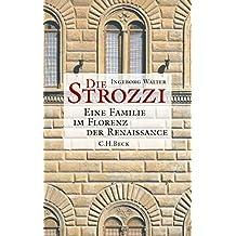 Die Strozzi: Eine Familie im Florenz der Renaissance