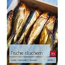 Fische räuchern: Geräte - Methoden - Rezepte
