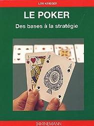 Le Poker : Des bases à la stratégie