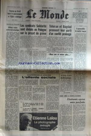 MONDE (LE) [No 11112] du 22/10/1980 - TENSION AU BRESIL ENTRE LE GOUVERNEMENT ET L'EGLISE CATHOLIQUE - ATHENES RENTRE AU BERCAIL ATLANTIQUE - LES SYNDICATS SOLIDARITE SONT DIVISES EN POLOGNE SUR LE PROJET DE GREVE - TEHERAN ET BAGDAD - CONFLIT - L'ATTENTE SOCIALE PAR DROUIN - ROBERT ASHLEY AU FESTIVAL D'AUTONME. par Collectif