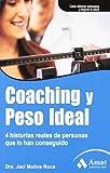 Coaching y peso ideal: 4 historias reales de personas que lo han conseguido (Salud Y Bienestar (amat))