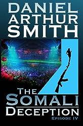 The Somali Deception Episode IV: Volume 4 (A Cameron Kincaid Serial) by Daniel Arthur Smith (2013-12-26)