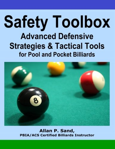 Safety Toolbox: Advanced Defensive Strategies & Tactical Tools for Pool & Pocket Billiards por Allan P. Sand