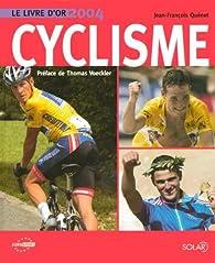 Le livre d'or du cyclisme 2004 par Jean-François Quénet