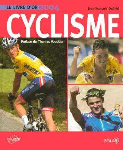 Descargar Libro Le livre d'or du cyclisme 2004 de Jean-François Quénet