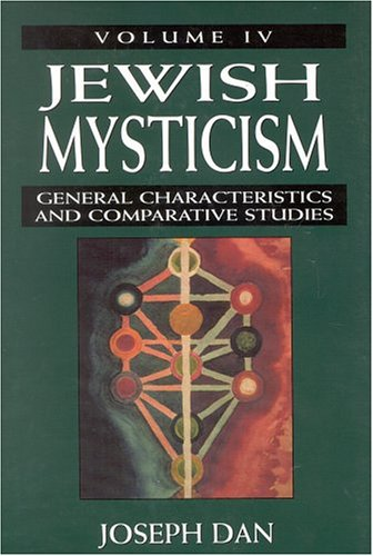 Jewish Mysticism: v. 4: General Characteristics and Comparative Studies: General Characteristics and Comparative Studies v. 4 (Modern Period)