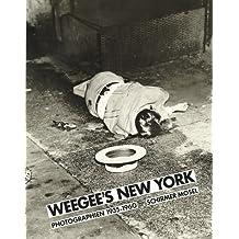 Weegee's New York: Reportagen eines legendären Photographen