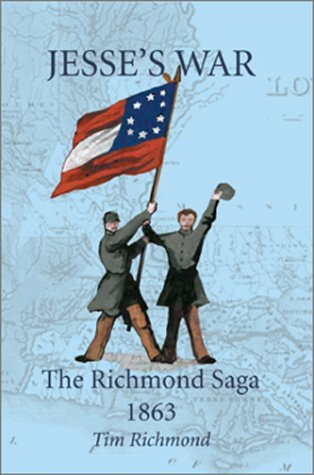 Jesse's War: The Richmond Saga 1863