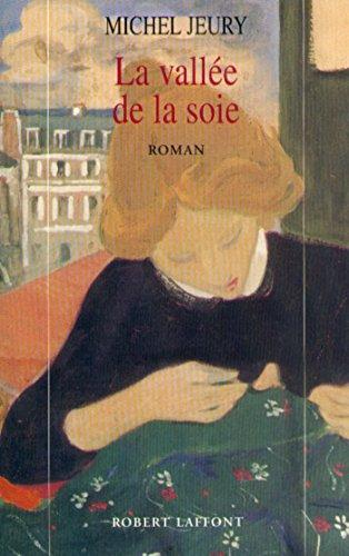 La vallée de la soie - Tome 1 par Michel JEURY
