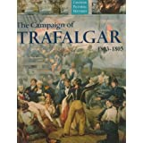 The Campaign of Trafalgar, 1803-1805 (Chatham Pictorial Histories)