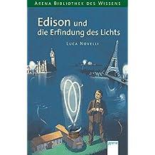 Edison und die Erfindung des Lichts (Bibliothek des Wissens)