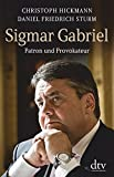 Sigmar Gabriel: Patron und Provokateur