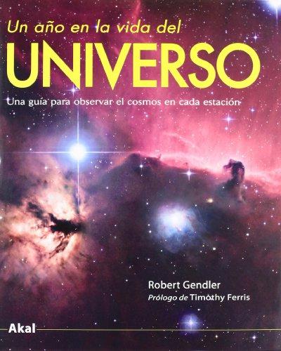 Un año en la vida del Universo (Astronomía) por Robert Gendler