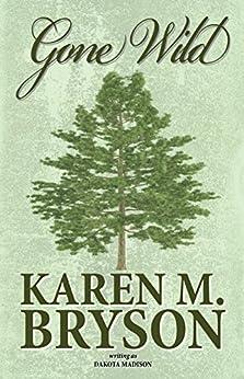 Gone Wild (Love in Midlife Series Book 2) by [Madison, Dakota, Bryson, Karen M.]