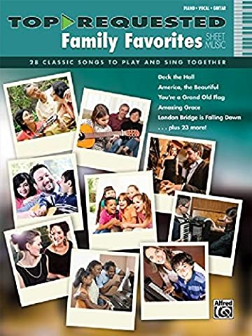 Top-Requested Family Favorites Sheet Music: 28 Classic Songs to Play and Sing Together (Top-Requested Sheet Music)