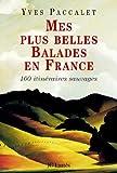 Image de Mes plus belles balades en France : 100 promenades sauvages (Essais et documents)