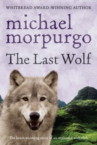 The Last Wolf by Michael Morpurgo (2003-08-01)