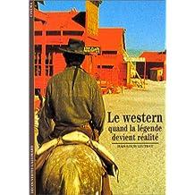 Le Western : Quand la légende devient réalité