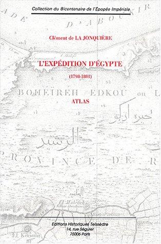 L'expédition d'Egypte (1798-1801) : Atlas par Clément de La Jonquière