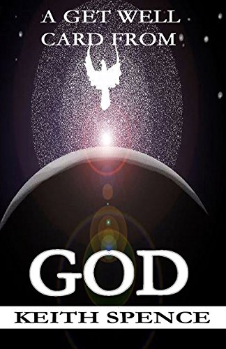 A Get-Well Card from GOD eBook: Keith Spence, Spence Art, Stephanie
