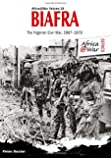 Biafra: The Nigerian Civil War 1967-1970 (Africa@War Series)