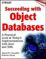 Succeeding with Object Databases: A Practical Look at Today's Implementations with Java and XML (Wiley computer publishing)