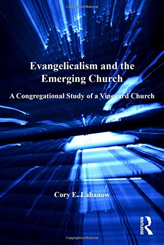 Evangelicalism and the Emerging Church: A Congregational Study of a Vineyard Church (Explorations in Practical, Pastoral and Empirical Theology)